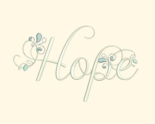 Hope - Inspirational Word Art - $3.99 : Fancy Fonts Embroidery, Home Home Word Art Designs Embroidery on word art wedding, word art crochet, word art rubber stamps, word art t shirts, word art cross stitch, word art sewing, word art jewelry, word art appliques, word art home, word art buttons, word art drawing designs, word art printables, word art flowers, word art gifts, buffalo designs, word art embroidery software, word whim, word art craft,